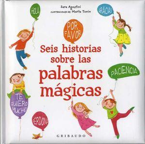 SEIS HISTORIAS DE LAS PALABRAS MÀGICAS