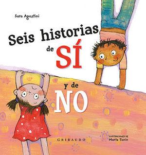 SEIS HISTORIAS DEL SÍ Y DEL NO