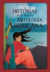 LAS HISTORIAS MÁS BELLAS DE LA MITOLOGIA AMERICANA
