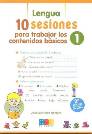 10 SESIONES PARA TRABAJAR 1º PRIMARIA LOS CONTENIDO BÁSICOS : LENGUA Y MATEMÁTICAS 1