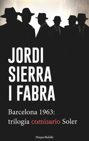 BARCELONA 1963: TRILOGÍA DEL COMISARIO SOLER
