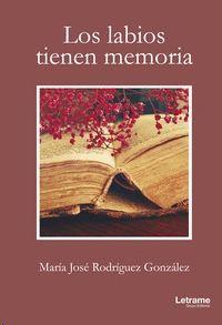 LOS LABIOS TIENEN MEMORIA