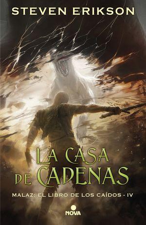 LA CASA DE CADENAS (MALAZ: EL LIBRO DE LOS CAÍDOS 4)