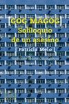 GOG MAGOG, SOLILOQUIO DE UN ASESINO