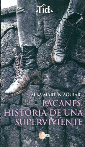 LACANES, HISTORIA DE UNA SUPERVIVIENTE