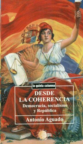 DESDE LA COHERENCIA. DEMOCRACIA, SOCIALISMO Y REPUBLICA