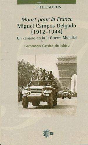 MOURT POUR LA FRANCE. MIGUEL CAMPOS DELGADO 1912-1944
