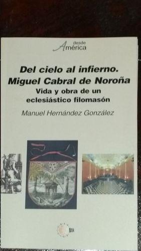 DEL CIELO AL INFIERNO. MIGUEL CABRAL DE NOROÑA