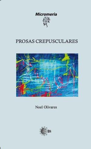 PROSAS CREPUSCULARES