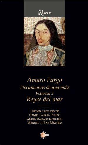 AMARO PARGO DOCUMENTOS DE UNA VIDA VOLUMEN 3
