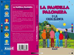 LA PANDILLA PALOMERA Y LA CASA BLANCA.