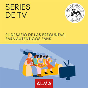 SERIES DE TV. EL DESAFÍO DE LAS PREGUNTAS PARA AUTÉNTICOS FANS