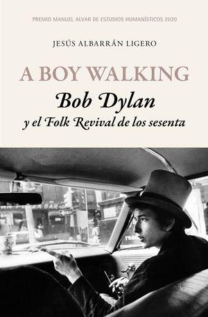 A BOY WALKING  BOB DYLAN FOLK REVIVAL 70