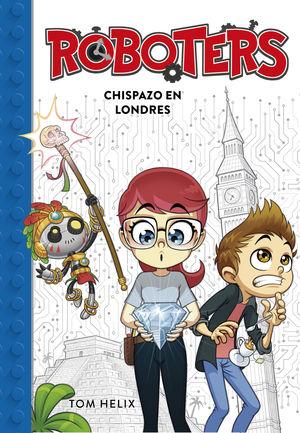 CHISPAZO EN LONDRES (SERIE ROBOTERS 3)