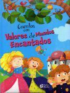 CUENTOS CON VALORES DE MUNDOS ENCANTADOS