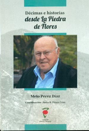 DÉCIMAS E HISTORIAS DESDE LA PIEDRA DE FLORES