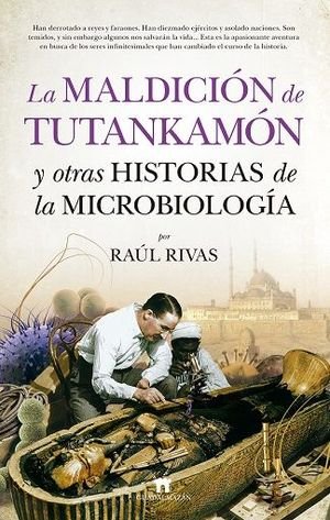 MALDICIÓN DE TUTANKAMÓN Y OTRAS HISTORIAS DE LA MICROBIOLOGÍA, LA