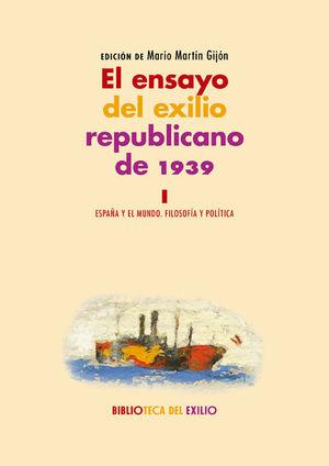 EL ENSAYO DEL EXILIO REPUBLICANO DE 1939. I
