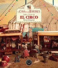 CASA DE LOS RATONES SAM Y JULIA EN EL CIRCO, LA -VOL. 5