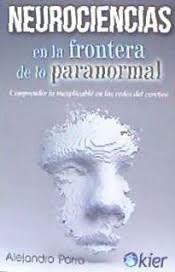 NEUROCIENCIAS EN LA FRONTERA DE LO PARANORMAL
