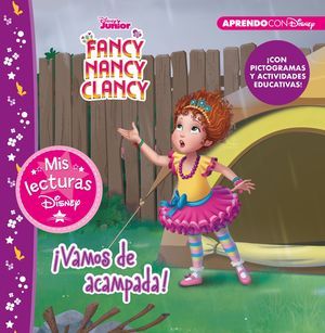FANCY NANCY CLANCY. ¡VAMOS DE ACAMPADA! (MIS LECTURAS DISNEY)