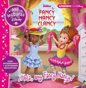 FANCY NANCY CLANCY. ¡HOLA, SOY FANCY NANCY! (MIS LECTURAS DISNEY)