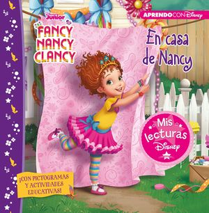 EN CASA DE FANCY NANCY (MIS LECTURAS DISNEY)
