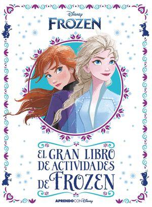 FROZEN 2. EL GRAN LIBRO DE ACTIVIDADES DE FROZEN II