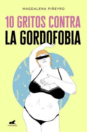10 GRITOS CONTRA LA GORDOFOBIA