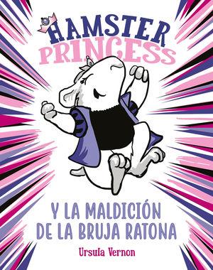 HAMSTER PRINCESS Y LA MALDICION DE LA BRUJA RATONA (HAMSTER