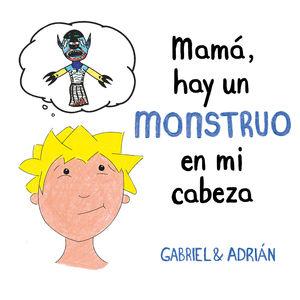 MAMÁ, HAY UN MONSTRUO EN MI CABEZA
