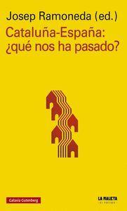 CATALUÑA-ESPAÑA ¿QUÉ NOS HA PASADO?