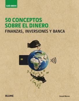 GUÍA BREVE. 50 CONCEPTOS SOBRE EL DINERO