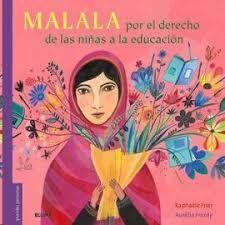 MALALA. POR EL DERECHO DE LAS NIÑAS A LA EDUCACIÓN