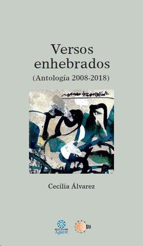 VERSOS ENHEBRADOS (ANTOLOGIA 2008-2018)