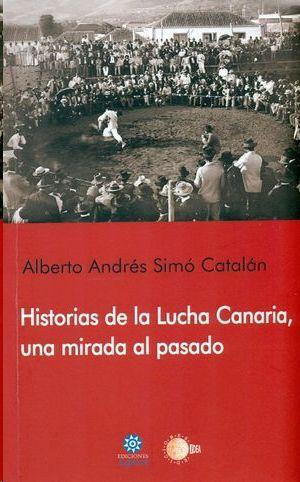 HISTORIAS DE LA LUCHA CANARIA, UNA MIRADA AL PASADO