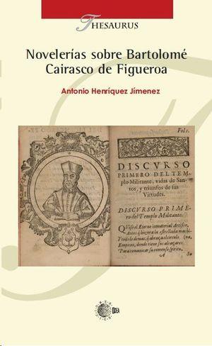 NOVELERÍAS SOBRE BARTOLOMÉ CAIRASCO DE FIGUEROA