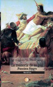 LA MEMORIA DE SU PIEL. FRANCISCA PIZARRO