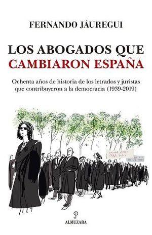 ABOGADOS QUE CAMBIARON ESPAÑA, LOS