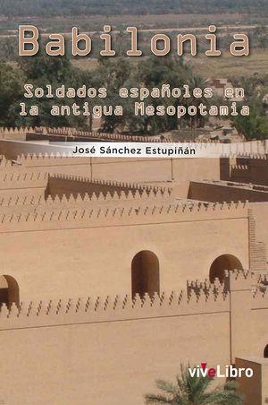 BABILONIA. SOLDADOS ESPAÑOLES EN LA ANTIGUA MESOPOTAMIA