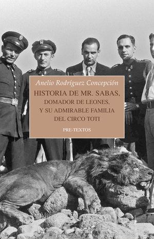 HISTORIA DE MR. SABAS, DOMADOR DE LEONES, Y DE SU ADMIRABLE FAMILIA DEL CIRCO TO