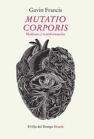 MUTATIO CORPORIS. MEDICINA Y TRANSFORMACIÓN