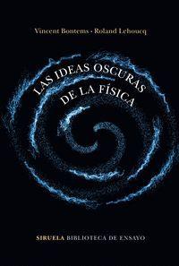 IDEAS OSCURAS DE LA FISICA, LAS