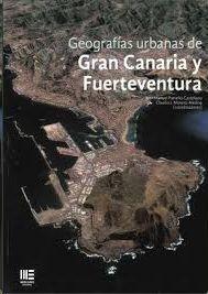 GEOGRAFIAS URBANAS DE GRAN CANARIA Y FUERTEVENTURA