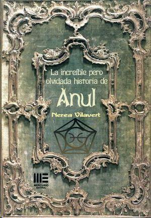 LA INCREIBLE PERO OLVIDADA HISTORIA DE ANUL