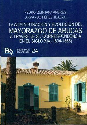 ADMINISTRACION Y EVOLUCION DEL MAYORAZGO DE ARUCAS...