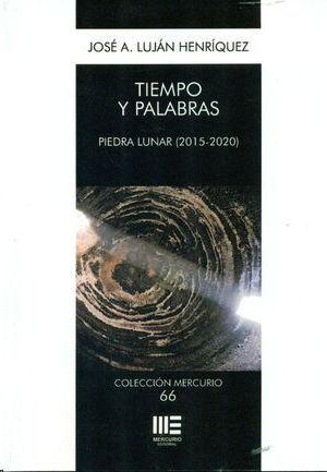 TIEMPO Y PALABRAS. PIEDRA LUNAR (2015-2020)