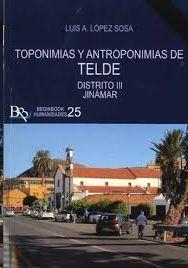 TOPONIMIAS Y ANTROPONIMIAS DE TELDE. DISTRITO III JINAMAR