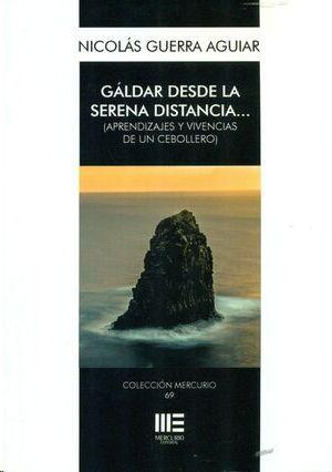 GALDAR DESDE LA SERENA DISTANCIA...(APRENDIZAJES Y VIVENCIAS DE UN CEBOLLERO)