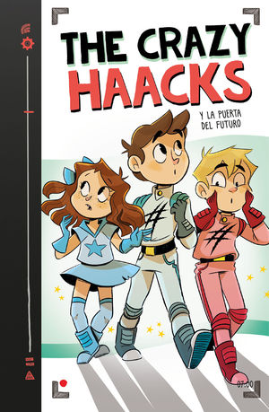 THE CRAZY HAACKS Y LA PUERTA DEL FUTURO (THE CRAZY HAACKS 7)